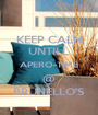 KEEP CALM UNTILL APERO-TIME @ BRUNELLO'S - Personalised Poster A1 size