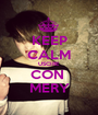 KEEP CALM USCIRE CON  MERY - Personalised Poster A1 size
