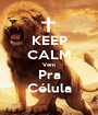 KEEP CALM Vem Pra Célula - Personalised Poster A1 size
