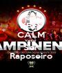 KEEP CALM Venha  Ser Raposeiro - Personalised Poster A1 size