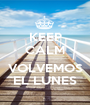 KEEP CALM  VOLVEMOS EL LUNES - Personalised Poster A1 size