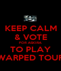 KEEP CALM & VOTE FOR ASKIRA TO PLAY WARPED TOUR - Personalised Poster A1 size
