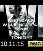 KEEP CALM WALKING DEAD SEASON 6 is on  TONIGHT - Personalised Poster A1 size