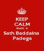 KEEP CALM WaQt  K Sath Baddalna  Padega - Personalised Poster A1 size