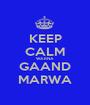 KEEP CALM WARNA GAAND MARWA - Personalised Poster A1 size