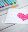 KEEP CALM we  are going to Puerto Della Cruz  - Personalised Poster A1 size