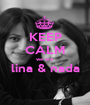 KEEP CALM we are lina & nada  - Personalised Poster A1 size