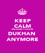 KEEP CALM WE DON'T LIVE IN  DUKHAN  ANYMORE - Personalised Poster A1 size