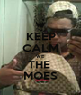 KEEP CALM WE THE  MOES - Personalised Poster A1 size