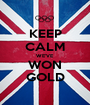 KEEP CALM WE'VE WON GOLD - Personalised Poster A1 size
