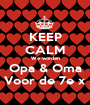 KEEP CALM We worden Opa & Oma Voor de 7e x - Personalised Poster A1 size