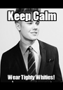 Keep Calm Wear Tighty Whities! - Personalised Poster A1 size