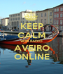 KEEP CALM WEB RADIO AVEIRO ONLINE - Personalised Poster A1 size