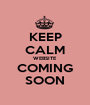 KEEP CALM WEBSITE COMING SOON - Personalised Poster A1 size
