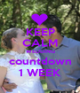 KEEP CALM WEDDING countdown 1 WEEK - Personalised Poster A1 size