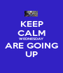 KEEP CALM WEDNESDAY ARE GOING UP - Personalised Poster A1 size