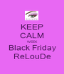 KEEP CALM WEEK Black Friday ReLouDe - Personalised Poster A1 size
