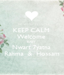 KEEP CALM  Welcome  BABY   Nwart 7yatna  Rahma  &  Hossam - Personalised Poster A1 size