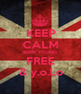 KEEP CALM WERE YOUNG  FREE & y.o.l.o - Personalised Poster A1 size