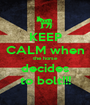 KEEP CALM when the horse decides to bolt!!! - Personalised Poster A1 size