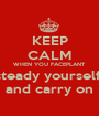 KEEP CALM WHEN YOU FACEPLANT steady yourself  and carry on - Personalised Poster A1 size