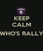 KEEP CALM  ???WHO'S RALLY???  - Personalised Poster A1 size