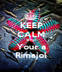 KEEP CALM Why? Your a Rimajol - Personalised Poster A1 size