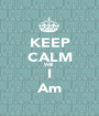KEEP CALM Will I Am - Personalised Poster A1 size