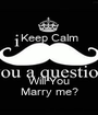 Keep Calm   Will You Marry me? - Personalised Poster A1 size
