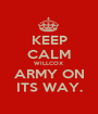 KEEP CALM WILLCOX  ARMY ON ITS WAY. - Personalised Poster A1 size