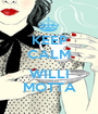 KEEP CALM  WILLI MOTTA - Personalised Poster A1 size