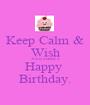 Keep Calm & Wish Joniya Bates a Happy  Birthday. - Personalised Poster A1 size