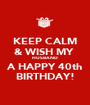 KEEP CALM & WISH MY  HUSBAND A HAPPY 40th BIRTHDAY! - Personalised Poster A1 size