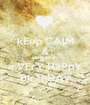 kEep CAlM & wISH mY sIS  a VErY HaPpY BIrThDAy - Personalised Poster A1 size