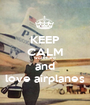 KEEP CALM work hard and love airplanes - Personalised Poster A1 size