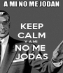 KEEP CALM Y A MI  NO ME  JODAS - Personalised Poster A1 size