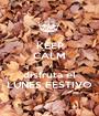 KEEP CALM y disfruta el LUNES FESTIVO - Personalised Poster A1 size