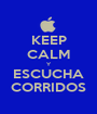 KEEP CALM Y ESCUCHA CORRIDOS - Personalised Poster A1 size