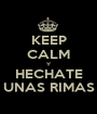 KEEP CALM Y HECHATE UNAS RIMAS - Personalised Poster A1 size