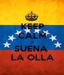 KEEP CALM Y SUENA  LA OLLA - Personalised Poster A1 size