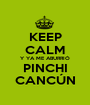 KEEP CALM Y YA ME ABURRIÓ PINCHI CANCÚN - Personalised Poster A1 size