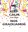 KEEP CALM YA CASI NOS GRADUAMOS - Personalised Poster A1 size