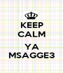 KEEP CALM  YA MSAGGE3 - Personalised Poster A1 size
