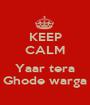KEEP CALM  Yaar tera Ghode warga - Personalised Poster A1 size