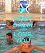 KEEP CALM YASSER LOVE YOU - Personalised Poster A1 size