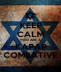 KEEP CALM YOU ARE A KAPAP COMBATIVE - Personalised Poster A1 size
