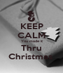 KEEP CALM You made it Thru Christmas  - Personalised Poster A1 size