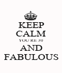KEEP CALM YOU´RE 30 AND FABULOUS - Personalised Poster A1 size