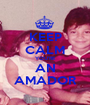 KEEP CALM YOU'RE AN AMADOR - Personalised Poster A1 size