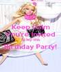 Keep Calm You're Invited To My 17th  Birthday Party!   - Personalised Poster A1 size